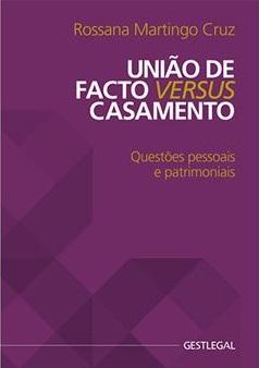 UNIÃO DE FACTO VERSUS CASAMENTO – QUESTÕES PESSOAIS E PATRIMONIAIS